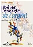 Telecharger Livres Liberer l energie de l argent (PDF,EPUB,MOBI) gratuits en Francaise