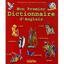 Mon Premier Dictionnaire d'Anglais : 2000 expressions et mots traduits en Français