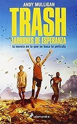 Trash. Ladrones de Esperanza (Spanish Edition) by Andy Mulligan (2014-11-13)