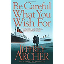 Be Careful What You Wish For (The Clifton Chronicles, Band 4)