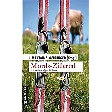 Mords-Zillertal: 14 Kriminalgeschichten (Kriminalromane im GMEINER-Verlag)