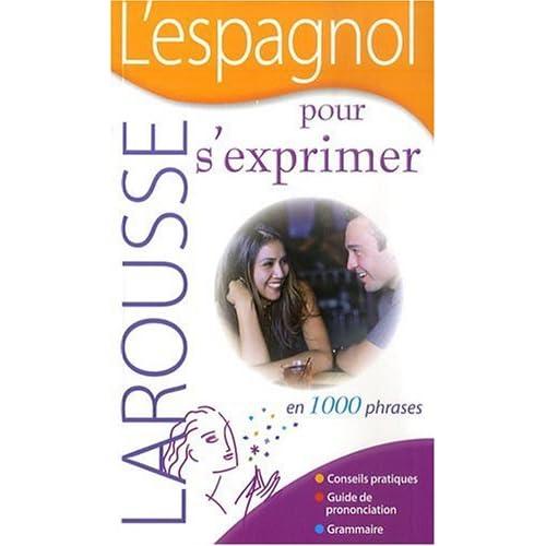 L'espagnol pour s'exprimer : En 1000 Phrases