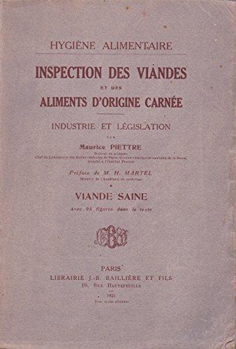 Inspection des viandes et des aliments d'origine carnée, industrie et législation - tome I : Viande saine - Hygiène alimentaire