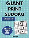 Giant Print Sudoku Volume 8: 100 9x9 sudoku puzzles in giant print 55pt font size