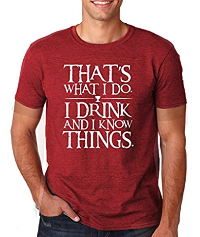 THATS WHAT I DO I DRINK AND I KNOW THINGS - TYRION LANNISTER white - Heather Cardinal XL To Fit Chest 44-46