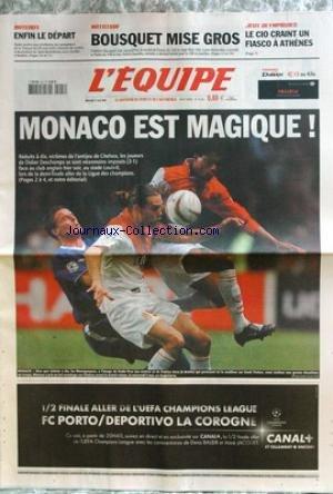 EQUIPE (L') [No 18202] du 21/04/2004 - BATEAUX - NATATION - BOUSQUET MISE GROS - J.O. - LE CIO CRAINT UN FIASCO A ATHENES - MONACO EST MAGIQUE.