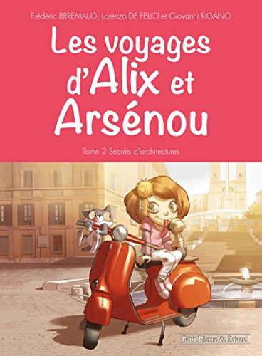 Les Voyages d'Alix et Arsenou T2: Secrets d'architecture par Frédéric Brremaud