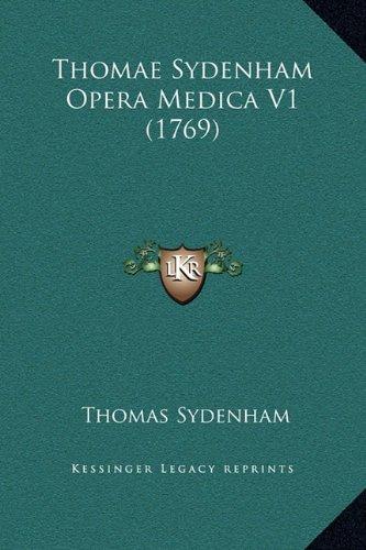 Thomae Sydenham Opera Medica V1 (1769)