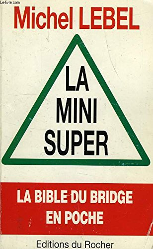LA MINI SUPER MAJEURE CINQUIEME. La bible du bridge en poche par Michel Lebel