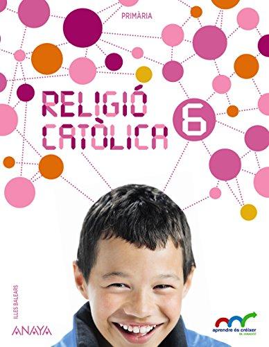 Religió catòlica 6. (Aprendre és créixer en connexió) - 9788467835038