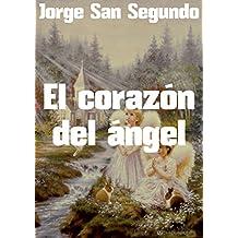 El corazón del ángel (Spanish Edition)
