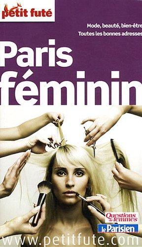 Petit Futé Paris féminin par Margot Carrau, Jean-Paul Labourdette, Dominique Auzias