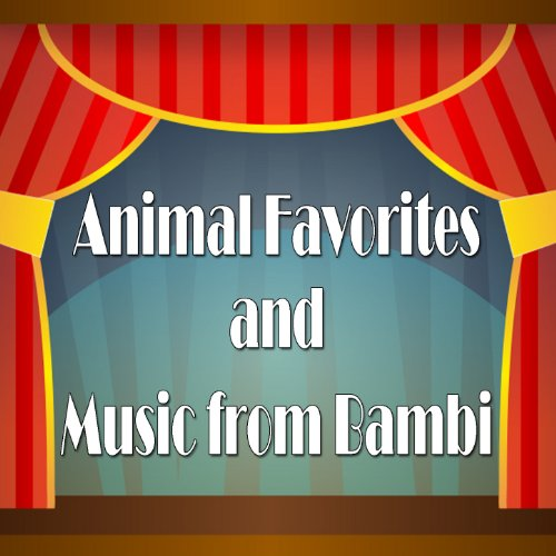 Animal Favorites and Music from Bambi