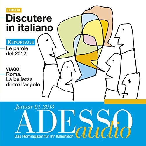 Adesso-spotlight (ADESSO Audio - Discutere in italiano. 1/2013: Italienisch lernen Audio - Diskutieren auf Italienisch)