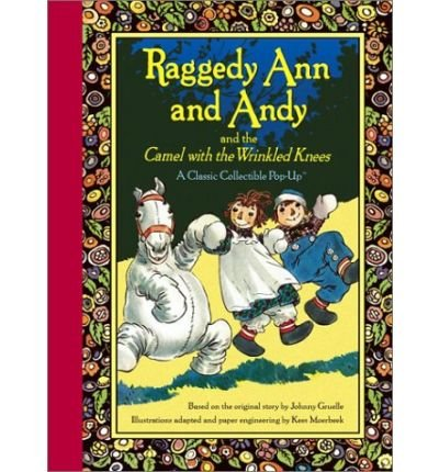 Raggedy Ann and Andy and the Camel with the Wrinkled Knees (Classic Collectible Pop-Up) (Hardback) - Common