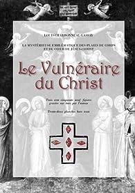Le Vulnéraire du Christ par Louis Charbonneau-Lassay