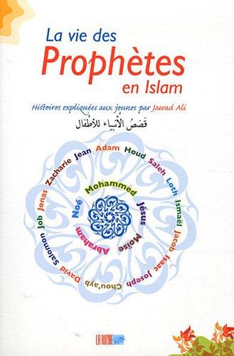 La vie des Prophètes en Islam par Jawad Ali