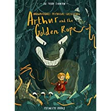Arthur and the Golden Rope: Brownstone's Mythical Collection