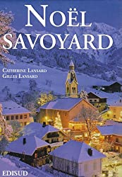 Noël savoyard : Traditions et saveurs