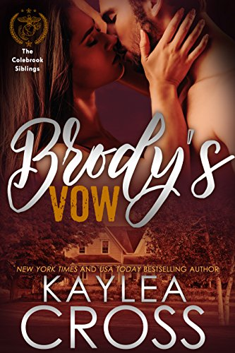 Brody's Vow (Colebrook Siblings Trilogy Book 1)