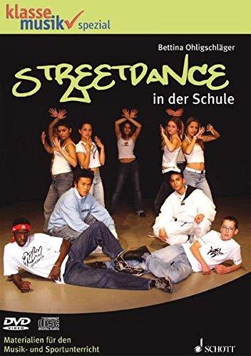 Streetdance in der Schule: Materialien für den Musik- und Sportunterricht. Ausgabe mit CD. (klasse musik spezial)