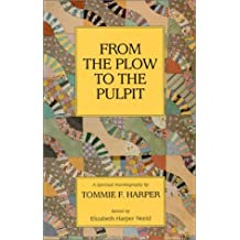 From the plow to the pulpit: A spiritual autobiography by Tommie F. Harper (1986-05-01)