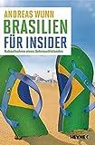 Brasilien für Insider: Nahaufnahme eines Sehnsuchtslandes - Andreas Wunn