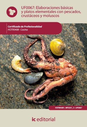 Elaboraciones básicas y platos elementales con pescados, crustáceos y moluscos. hotr0408 - cocina por Antonio Caro Sánchez-Lafuente