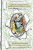 Englisch  für Anfänger mit dem Wunderwirkenden Zauberer von Oz: Das Buch mit Untertiteln - Zweisprachiges Buch Englisch Deutsch - Zweisprachige Lektüre - Bilinguales Buch