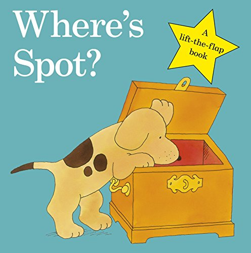 Where's Spot? (Spot - Original Lift The Flap) por Eric Hill