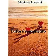 Tutto è complicato  (Italian Edition)