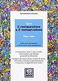 Scarica Libro Fare il restauratore e il conservatore Guida alla formazione e all esercizio della professione (PDF,EPUB,MOBI) Online Italiano Gratis