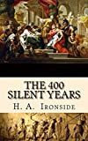The 400 Silent Years (from Malachi to Matthew): Illustrated