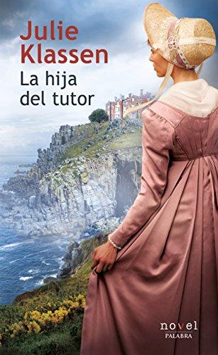 La hija del tutor (Novel) por Julie Klassen