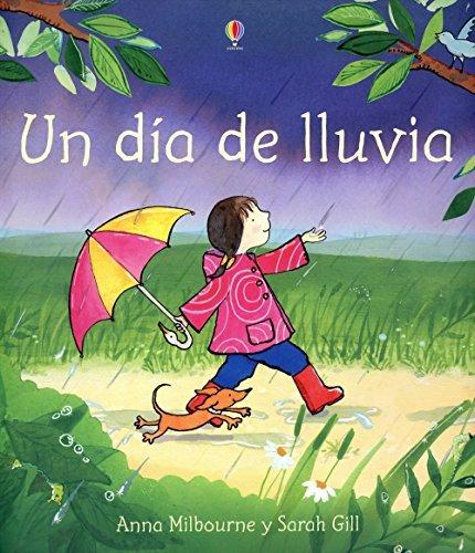 Un Dia De Lluvia/A Rainy Day (Spanish Edition) by Anna Milbourne (2005-06-01)