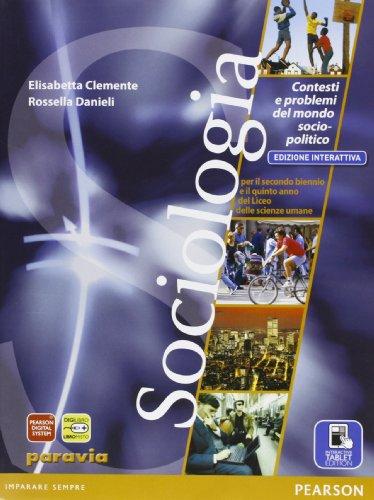 Sociologia. Contesti e problemi del mondo socio-politico. Ediz. interattiva. Con e-book. Con espansione online. Per il triennio delle Scuole superiori