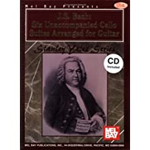Mel Bay J. S. Bach: Six Unaccompanied Cello Suites Arranged for Guitar (Book & CD) by J. S. Bach (2002-11-02)