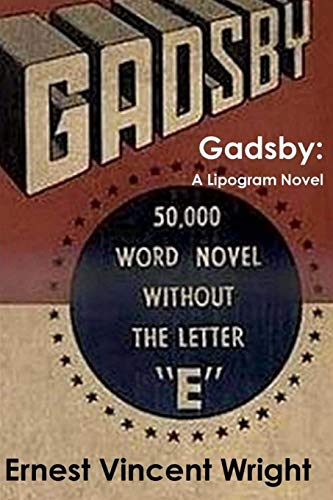 Gadsby: A Lipogram Novel por Ernest Vincent Wright