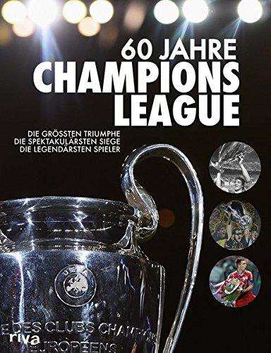 Ewig Tabelle (60 Jahre Champions League: Die größten Triumphe. Die spektakulärsten Siege. Die legendärsten Spieler)