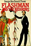 Cover of: Flashman and the Redskins | George MacDonald Fraser