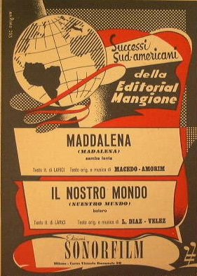 Maddalena ( samba lenta ) - Il nostro mondo ( bolero )