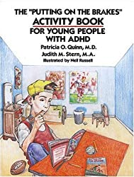 The Putting on the Brakes Activity Book for Young People With ADHD by Quin (1993-01-03)