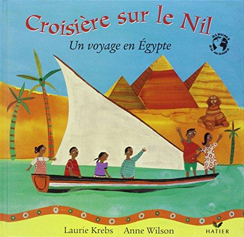 Croisire sur le Nil : Un voyage en Egypte
