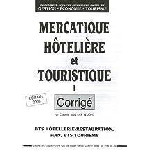 Mercatique hôtelière et touristique BTS Hôtellerie-Restauration, Man, BTS Tourisme : Tome 1, Corrigé