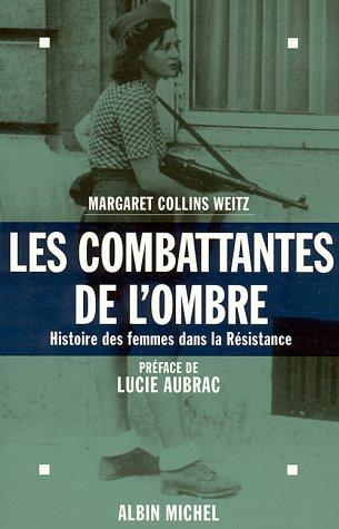 Les combattantes de l'ombre, histoire des femmes dans la Résistance