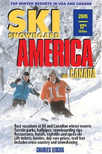 Ski Snowboard America & Canada: Top Winter Resorts in USA and Canada (Ski Snowboard America and Canada) por Charles Leocha