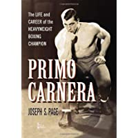 Primo Carnera: The Life and Career of