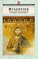 Byzantine Style (Style and Civilization) by Steven Runciman (1990-10-01)