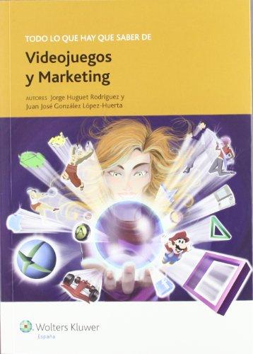 Descargar Libro Todo lo que hay que saber de videojuegos y marketing (Todo lo que hay que saber de negocios online) de Jorge Huguet Rodríguez