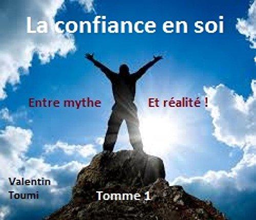 Couverture du livre La confiance en soi, entre mythe et réalité (Ai-confiance en toi ! t. 1)